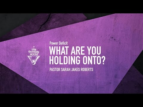 What Are You Holding Onto? - Pastor Sarah Jakes Roberts