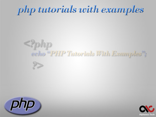 php tutorials with examples | Step by Step tutorial guide