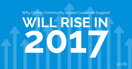 Why Online Community-Based Customer Support Will Rise in 2017