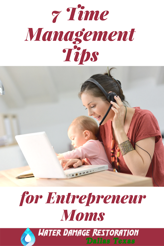 7 Time Management Tips for Entrepreneur Moms - Inspiring Mompreneurs