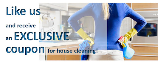 Like us and receive an EXCLUSIVE coupon for house cleaning!