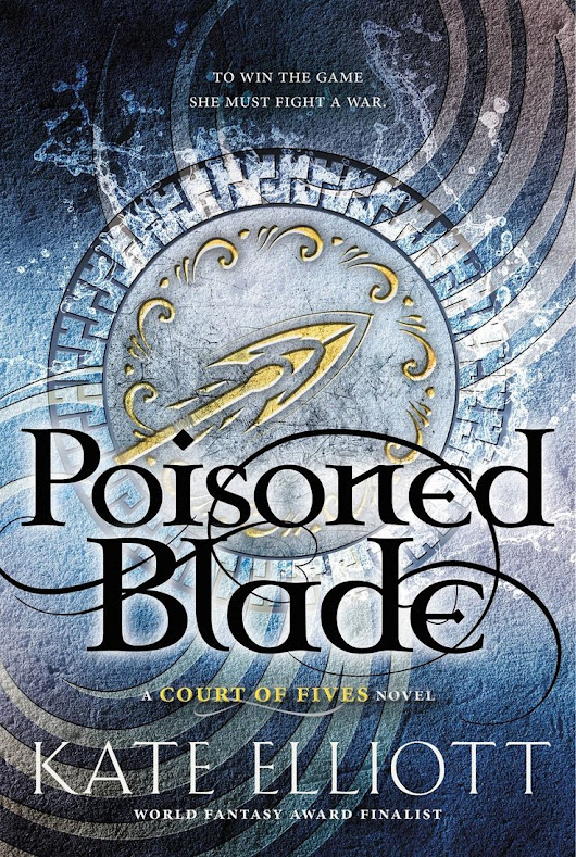 Book Review: Poisoned Blade by Kate Elliott