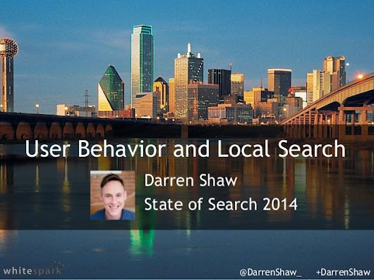 Darren Shaw  - User Behavior and Local Search - Dallas State of Searc…