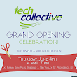 Join us for Tech Collective's Grand Opening! 6/4/2015 |