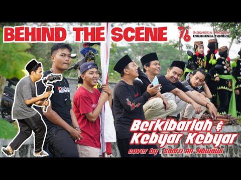 Behind The Scene ( Berkibarlah dan Kebyar Kebyar )