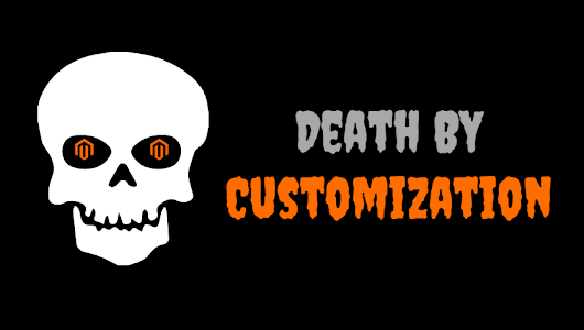 Death by Magento Over-Customization | InteractOne