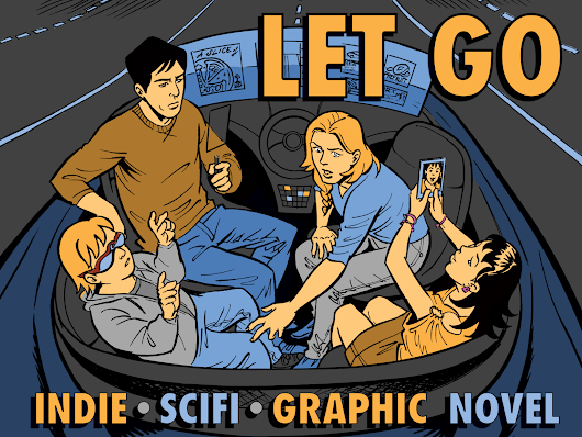 LET GO, An Indie Sci Fi Graphic Novel by Jonathan Perry — Kickstarter
