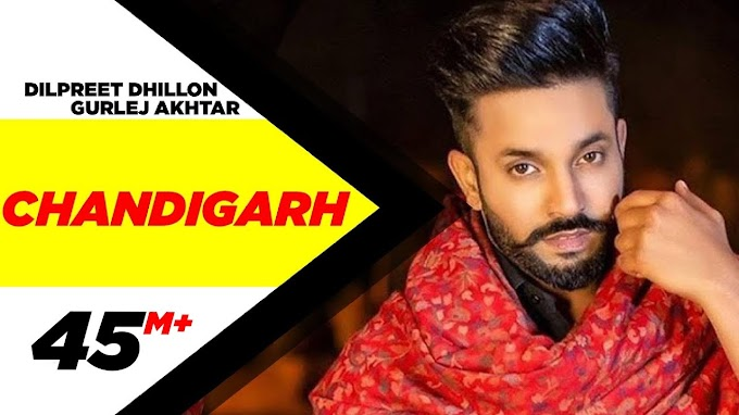 Chandigarh Song Lyrics | Dilpret Dhillon ft Gulrez Akhtar | Parmish Verma | Narinder Batth | Latest Songs 2020