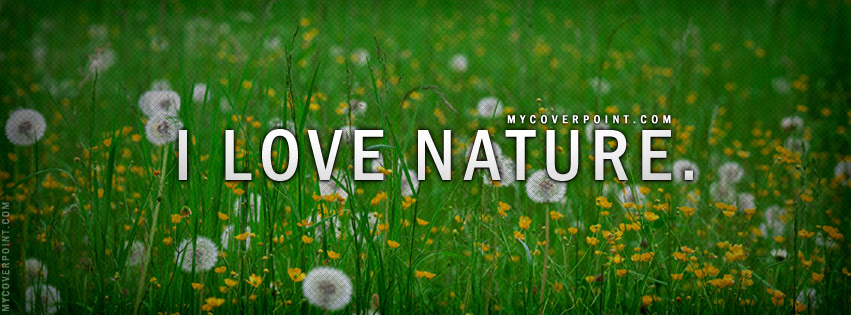 I Love Nature Facebook Timeline Cover