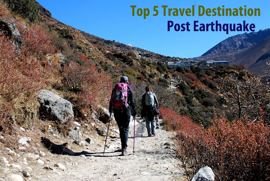 Top 5 Travel Destination In Nepal - Post Earthquake