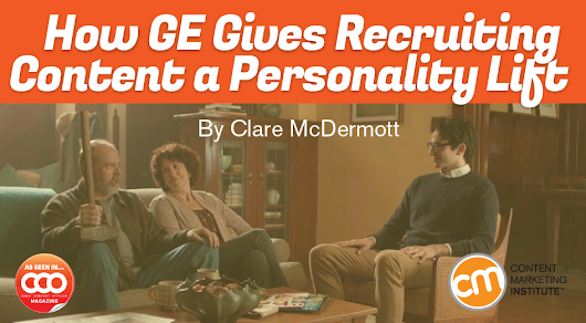 How GE Gives Recruiting Content a Personality Lift