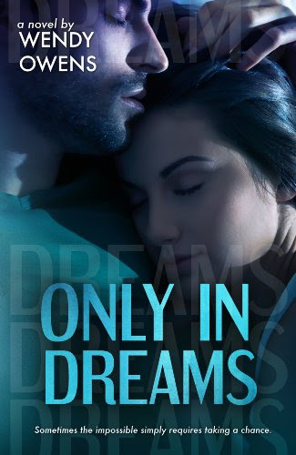 Only In Dreams (Stubborn Love Series) by Wendy Owens