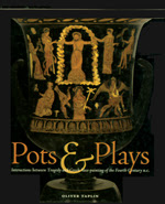 Pots & Plays: Interactions Between Tragedy and Greek Vase-painting of the Fourth Century B.C.
