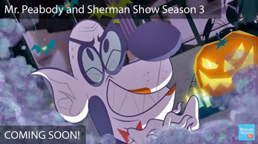 Mr. Peabody & Sherman Show Season 3 This Friday