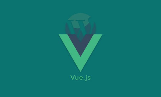 Why Vue.js Can Be a Good Fit for WordPress | FastComet Blog