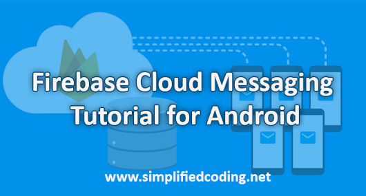 Firebase Cloud Messaging Tutorial for Android