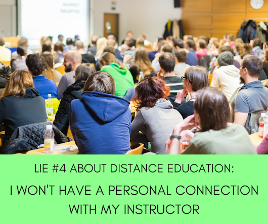 Lie #4: I Won't Have A Personal Connection With My Instructor - Centre for Distance Education