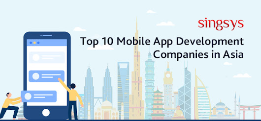Best mobile app development companies in Asia. Hire best iOS & Android mobiles apps development companies in asia