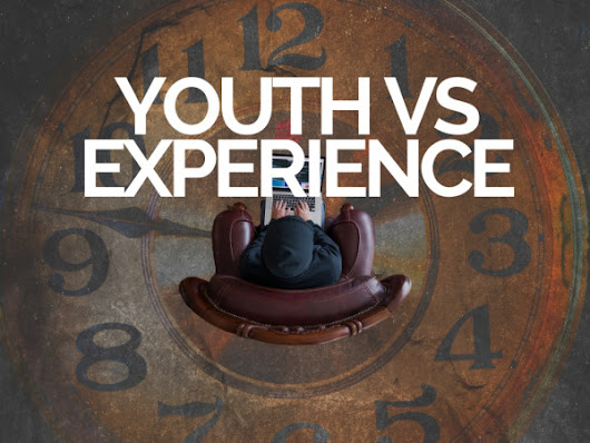 Youth Vs Life Experience in Recruitment | Hunted News Feed