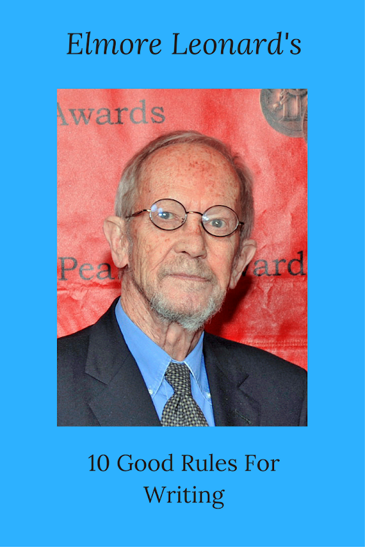Elmore Leonard: 10 Good Rules for Writing