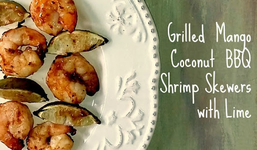 Grilled Mango Coconut BBQ Shrimp Skewers with Lime