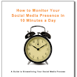 Free eBook: How to Monitor Your Social Media Presence in 10 Minutes a Day