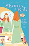 Shoots to Kill (Flower Shop Mystery, Book 7)