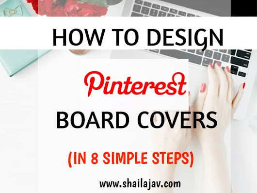 How to Design Board Covers for Pinterest and Why you should make them