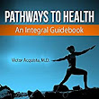 Pathways to Health: An Integral Guidebook - Kindle edition by Victor Acquista. Health, Fitness & Dieting Kindle eBooks @ Amazon.com.