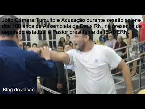 João Câmara:Tumulto e Acusação durante sessão solene dos 100 anos da Assembleia de Deus RN, na presença de deputado estadual e Pastor presidente da IEADERN.