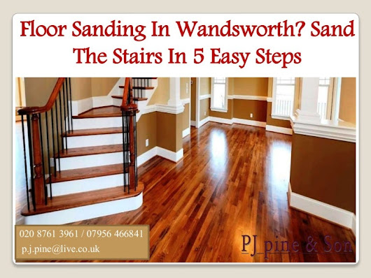 Floor Sanding in Wandsworth? Sand The Stairs in 5 Easy Steps