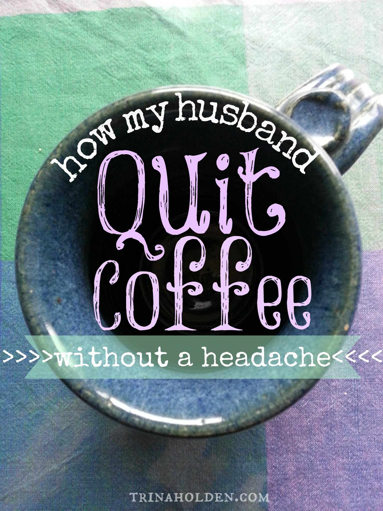 How My Husband Quit Coffee {without a single headache!} - KitchenWise