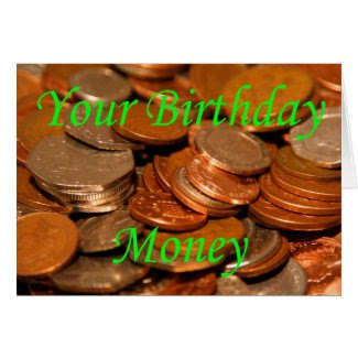 Your Birthday money Coin Greeting Cards