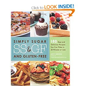 Simply Sugar and Gluten-Free: 120 Easy and Delicious Recipes You Can Make in 20 Minutes or Less