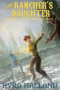 The Rancher's Daughter by Kyra Halland