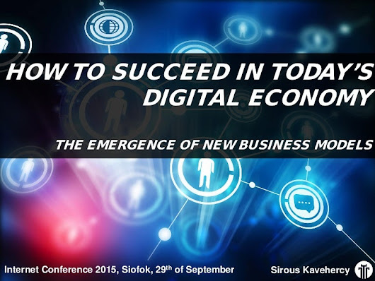How to Succeed in Today's Digital Economy - The Emergence of New Busi…