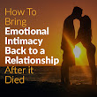 Bring Emotional Intimacy Back to a Relationship After it Died