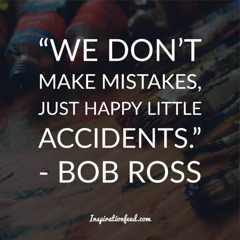 25 Bob Ross Quotes About Life And Happiness Inspirationfeed