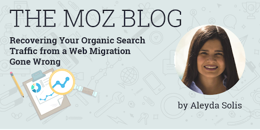Recovering Your Organic Search Traffic from a Web Migration Gone Wrong