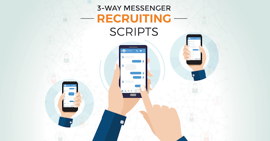 FREE DOWNLOAD: 3-Way Messenger Recruiting Scripts