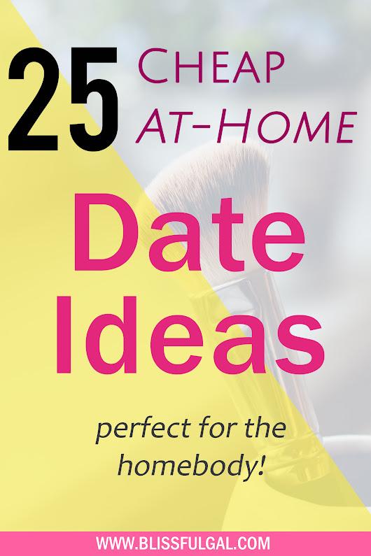 At-Home Date Ideas for the Homebody +GIVEAWAY - Blissful Gal
