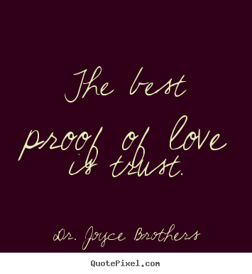 Love Quotes The Best Proof Of Love Is Trust