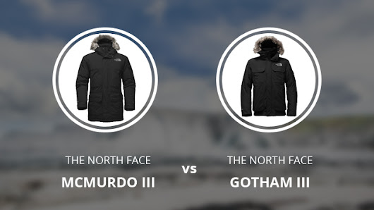 The North Face McMurdo III vs Gotham III: A Comparison | Norway Geographical