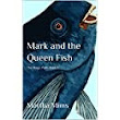 Mark and the Queen Fish: The Magic Path, Book 1 - Kindle edition by Martha Mims. Children Kindle eBooks @ Amazon.com.