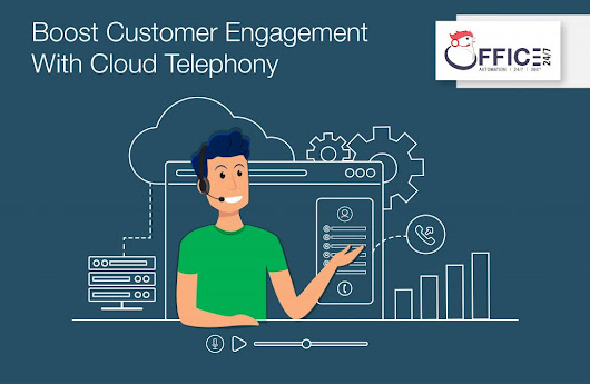 Boost Customer Engagement with Cloud Telephony - office24by7