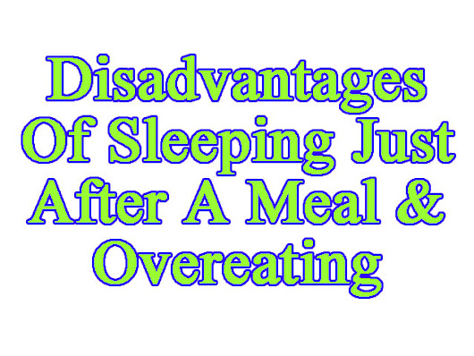 Disadvantages Of Sleeping Just After A Meal and Overeating - Fitness and Weigh Loss News