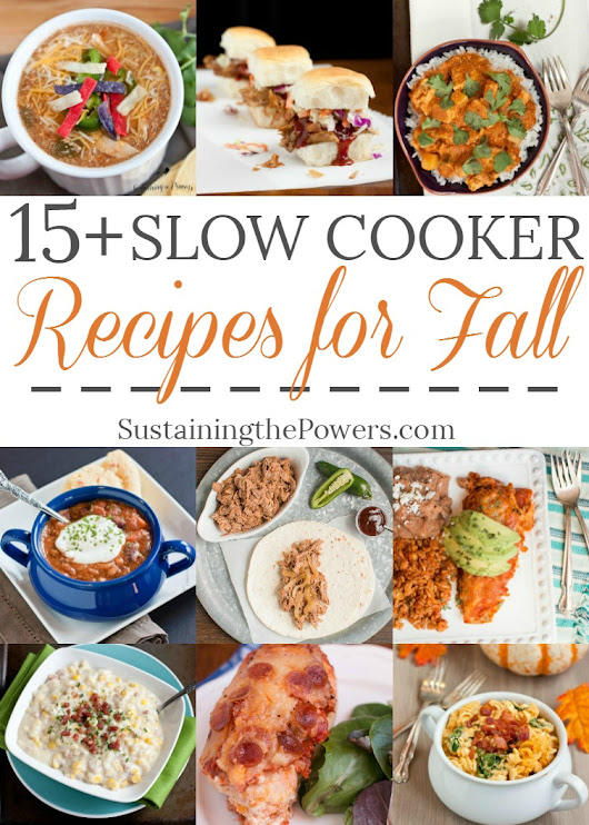 15+ Slow Cooker Recipes to Welcome Fall - Sustaining the Powers