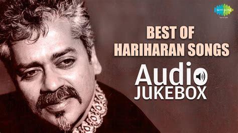 hariharan songs audio jukebox full songs