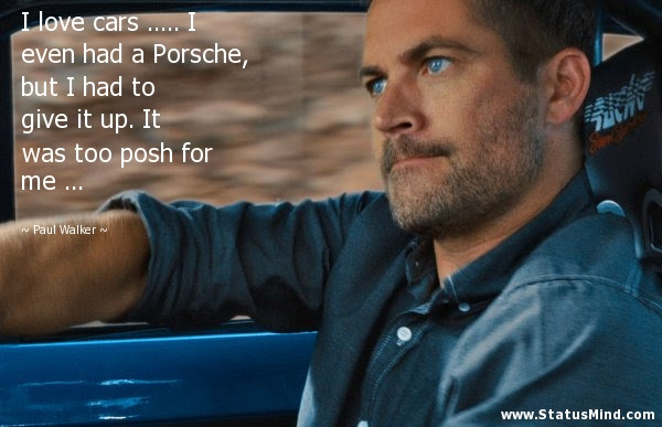 Paul Walker Quotes At Statusmindcom