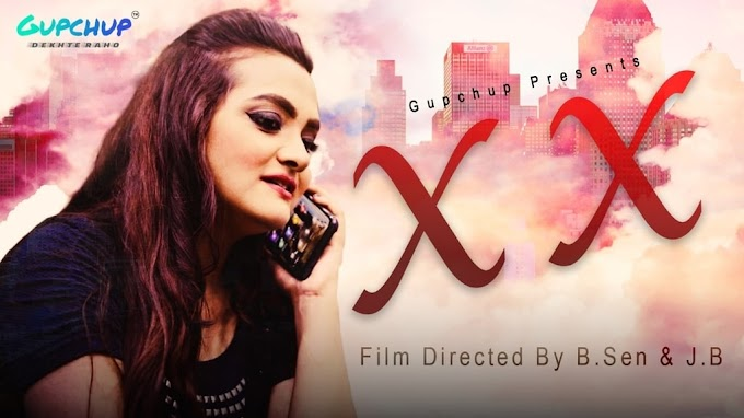 XX (2020) - Gupchup Exclusive Hindi WEB Series Season 1